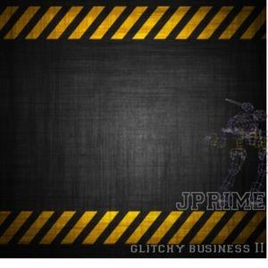 Jprime - Glitchy Business 2