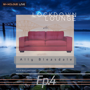 in the 'Lockdown Lounge' Live with : Ally Bleasdale - [Series 1, Episode 4]