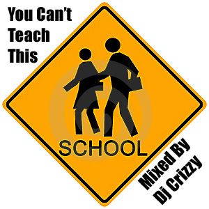 You Can't Teach This ( Dj Crizzy Mix )