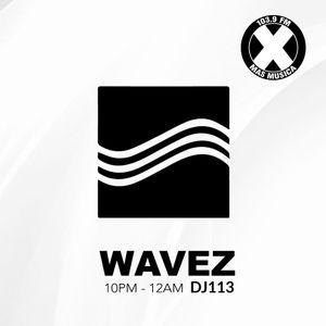 EP 1. WAVEZ con DJ 113