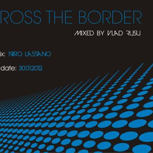 ACross The Border - January Podcast - Mixed by Vlad Rusu