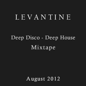 Levantine - Deep Disco / Deep House [Mixtape] - 08/2012