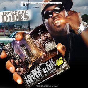 The Block Never Sleeps Radio (Dunn Deal Dope Boy Edition 47 )