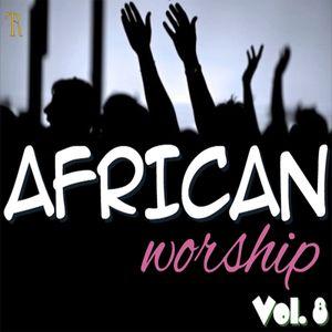 African Worship Mix [Vol. 8]