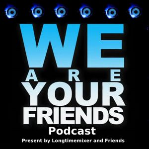 Longtimemixer & Hardtwice(Guest) - We Are Your Friends Podcast #1