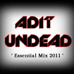 Adit Undead ' Essential Mix '