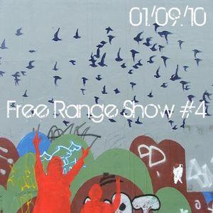 Free Range Show #4 (01/09/10)