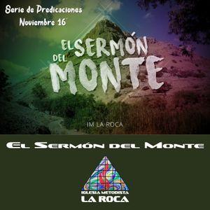 El Sermón del Monte - 6 de noviembre de 2016