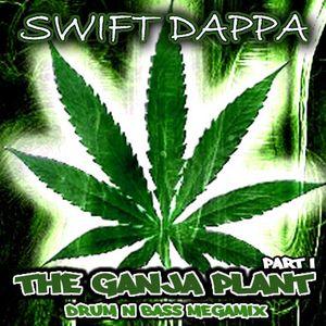 Swift Dappa - The Ganja Plant Megamix [2012]