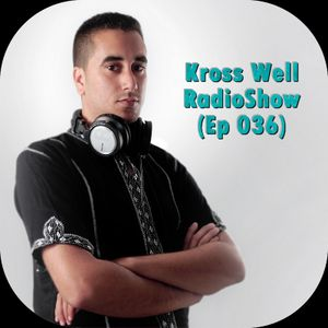 Kross Well RadioShow (Episode 036)