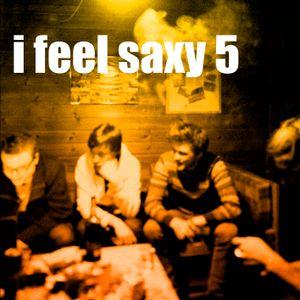 i feel saxy 5
