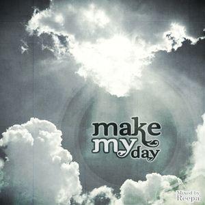 Make My Day ~ Mini Mix (Mixed by Reepa)