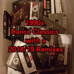 1990s Dance Classics with a 2018/2019 Remixes