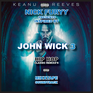 JOHN WICK CHAPTER 3 - SOUNDTRACK MIXTAPE - BY NICK FURYY by Nick