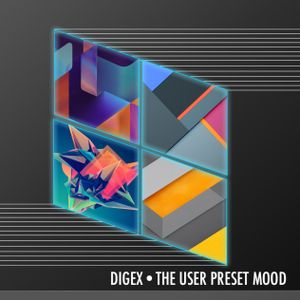DIGEX THE USER PRESET MOOD