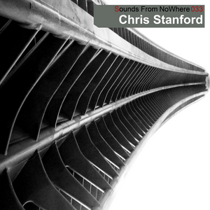 Sounds From NoWhere Podcast #033 - Chris Stanford