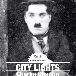 City Lights_4 November_Charlie Chaplin_amagiradio