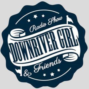Downriver Girl & Friends 6-14-21