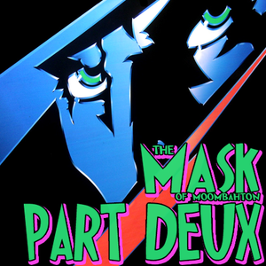 The Mask of Moombahton (Part Deux)