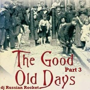 Good Old Days - Part 3