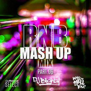 #RNBMashUp Part.06 // R&B, Hip Hop, Dancehall & U.K. // Instagram: djblighty