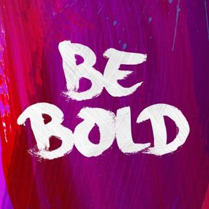 Be Bold 4 | Breakthroughs for Bold Believers