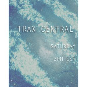 Trax Central 007 - May 30, 2015