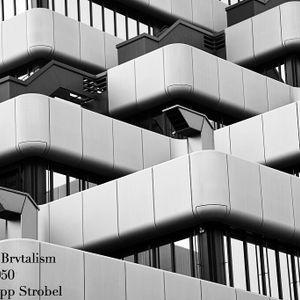 New Brvtalism No. 050 - Philipp Strobel