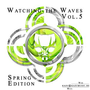 KaZu - Watching the Waves Vol.5 (Spring Edition)