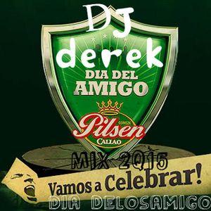 Mix Dia de los amigos #DjDerek 2Q15
