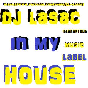 dj lasac in my house