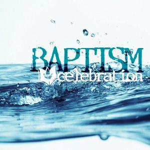 Baptism Celebrations - 11am
