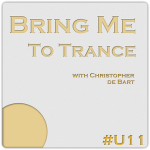 Bring Me To Trance with Christopher de Bart #U11