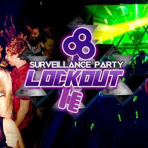 Surveillance Party Lockout 12.11.16