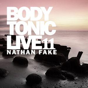 BodytonicLive 11 : Nathan Fake