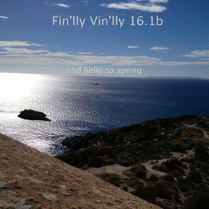 Fin'lly Vin'lly 16.1b - and hello to spring