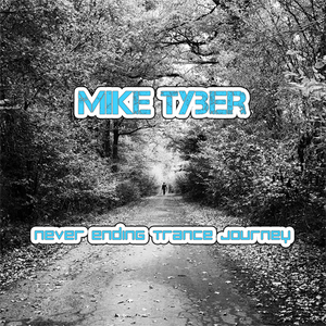 Mike Tyber - Never ending trance journey