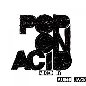 Pop on Acid mixed by Audio Jack