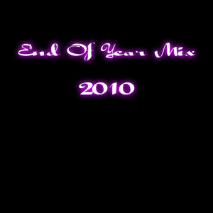 """""""End Of Year Mix 2010"""""""