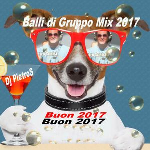 Balli di Gruppo 2017 Mix - Dj PietroS