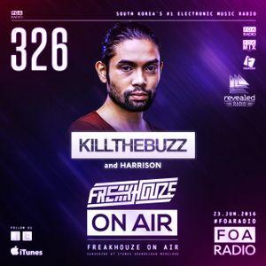 Freakhouze On Air 326 ● Kill The Buzz & Harrison