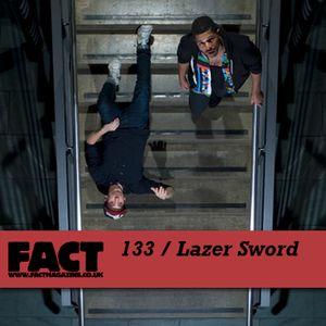 FACT Mix 133: Lazer Sword