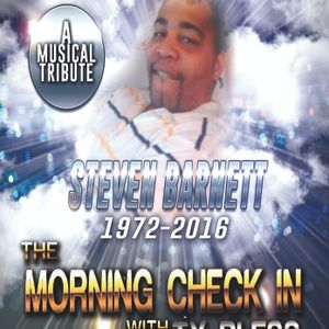 The Morning Check In with Ty Bless A Musical Tribute Steven Bernett 3-28-16.