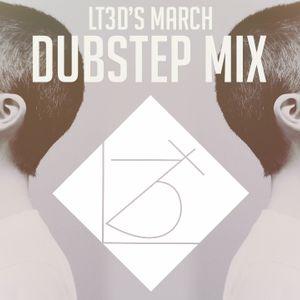 LT3D's March Dubstep Mix 2018