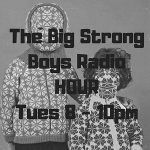 The Big Strong Boys Radio Hour x2 (20.11.18)