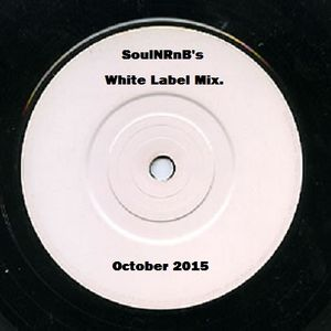SoulNRnB's White Label Mix Oct 2015