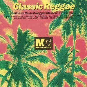Classic Reggae Mastercuts Volume 1 (1995)