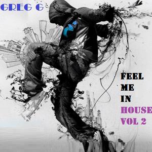 FEEL ME IN HOUSE VOL 2 - DJ GREG G