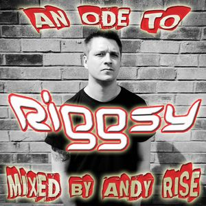 An Ode To Riggsy - Mixed By Andy Rise