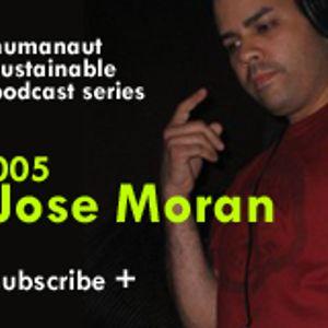 Humanaut Sustainable Podcast Series 005: Jose Moran